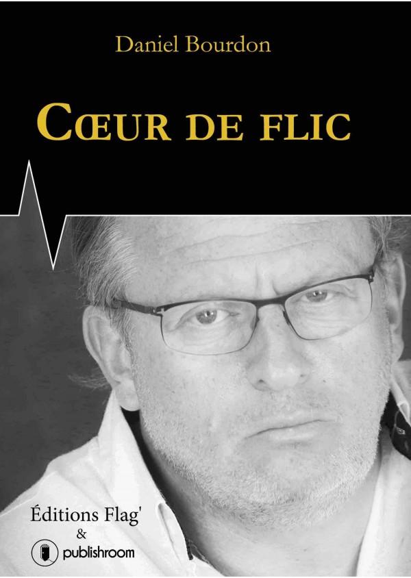 """""""Coeur de flic"""" de Daniel Bourdon"""