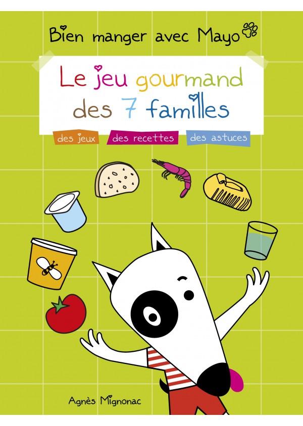 """""""Le jeu gourmand des 7 familles"""" par Agnès Mignonac"""