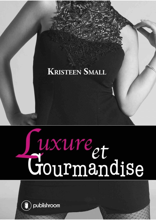 """Luxure et Gourmandise"" de Kristeen Small"