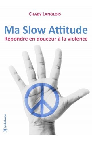 """Ma Slow Attitude"" de Chaby Langlois"