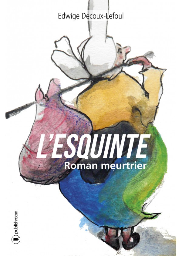 """""""L'esquinte"""" d'Edwige Decoux-Lefoul"""
