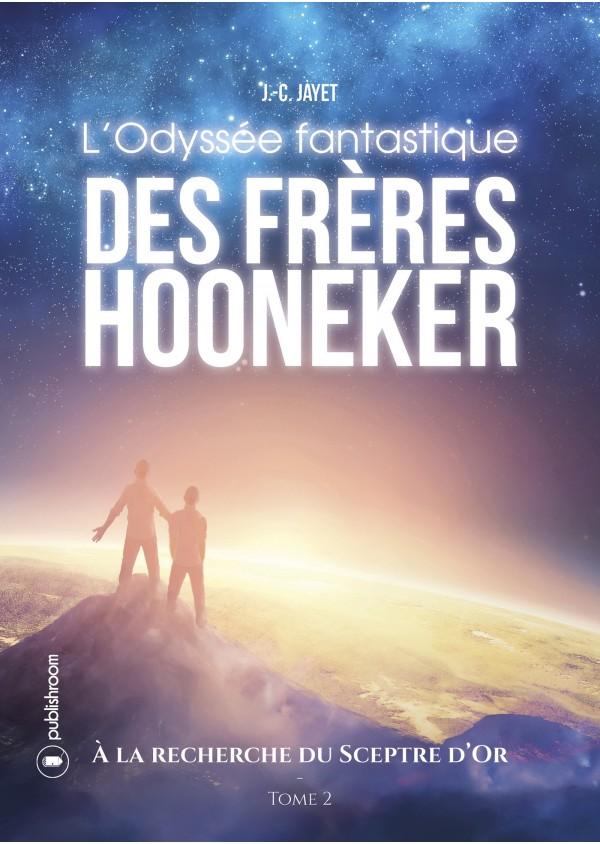 """L'odyssée fantastique des frères Hooneker - Tome 2"""