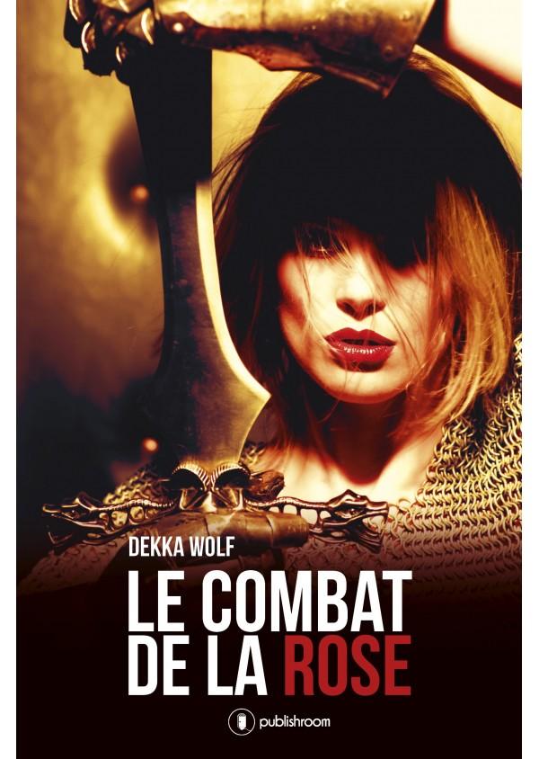 """Le combat de la rose"" de Dekka Wolf"