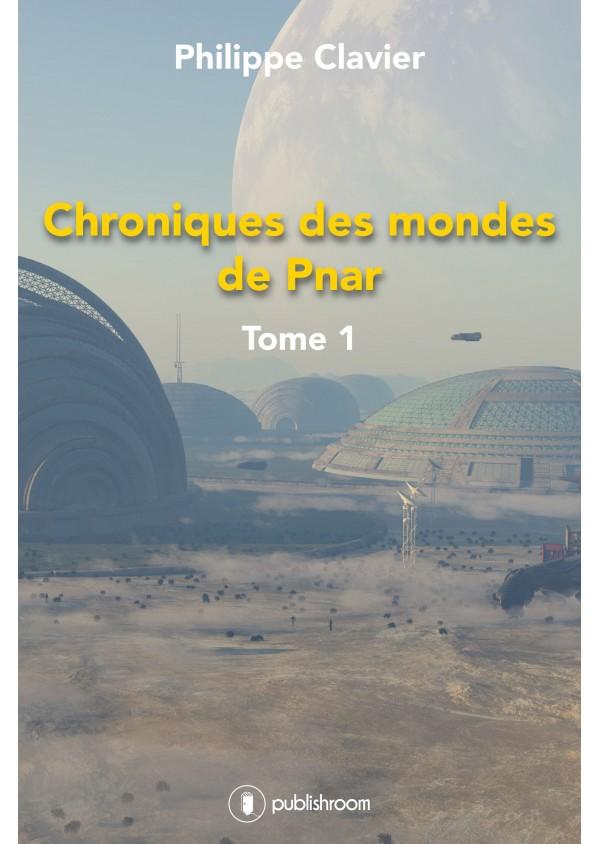 """""""Chroniques des mondes de Pnar"""" de Philippe Clavier"""