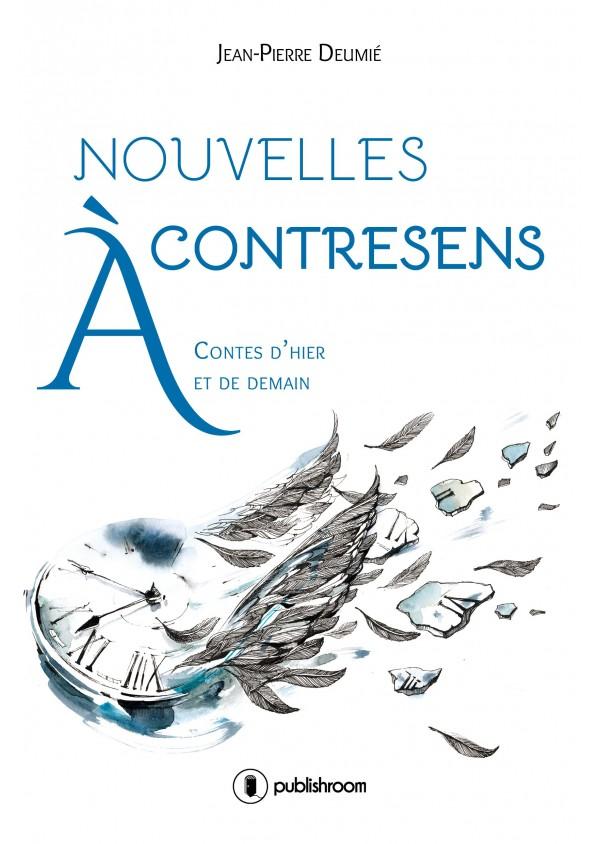"""""""Nouvelles à contresens"""" de Jean-Pierre Deumié"""