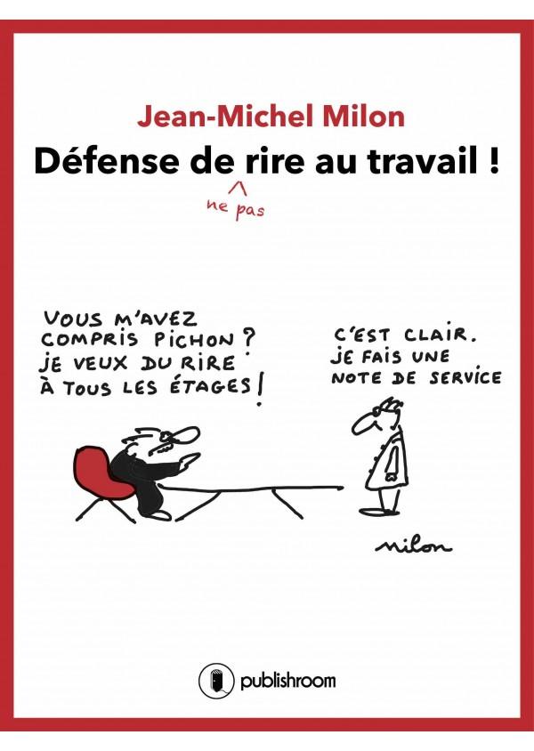 """""""Défense de ne pas rire au travail"""" de Jean-Michel Millon"""