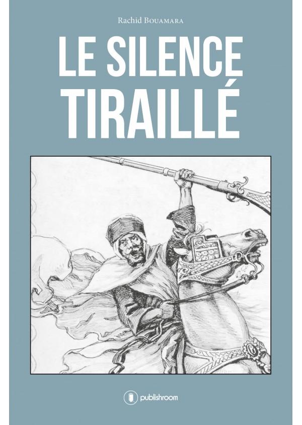 """Le silence tiraillé"" de Rachid Bouamara"