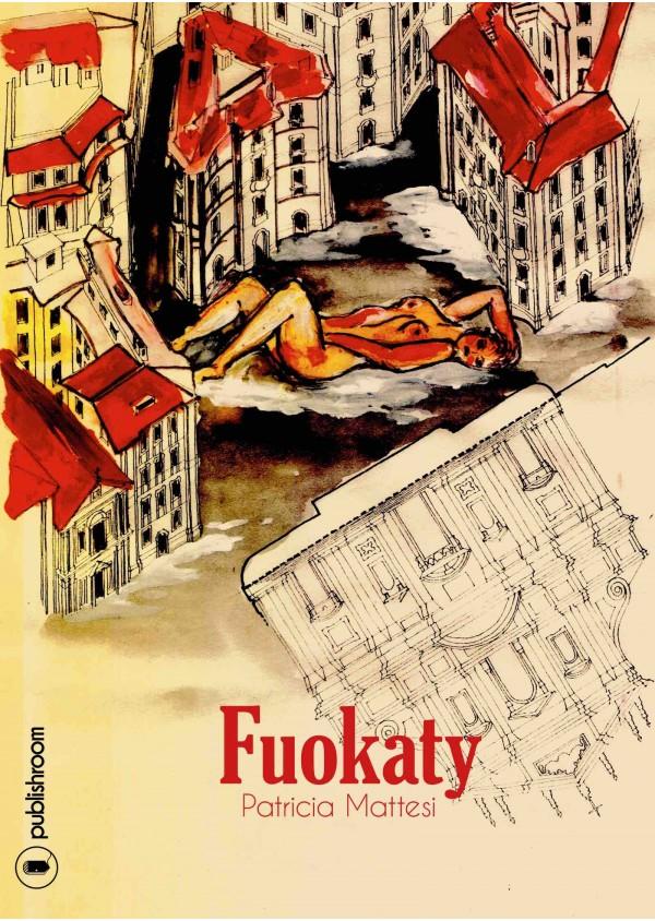 """""""Fuokaty"""" de Patricia Mattesi"""