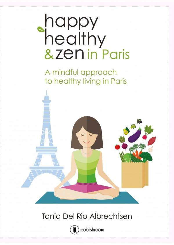 """""""Happy healthy and zen in Paris"""" de Tania Del Rio"""