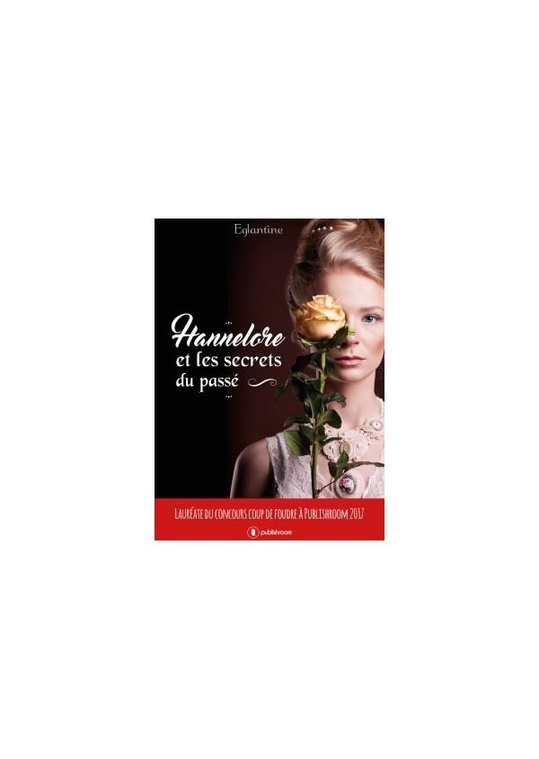"""""""Hannelore et les secrets du passé"""" de ÉGLANTINE"""