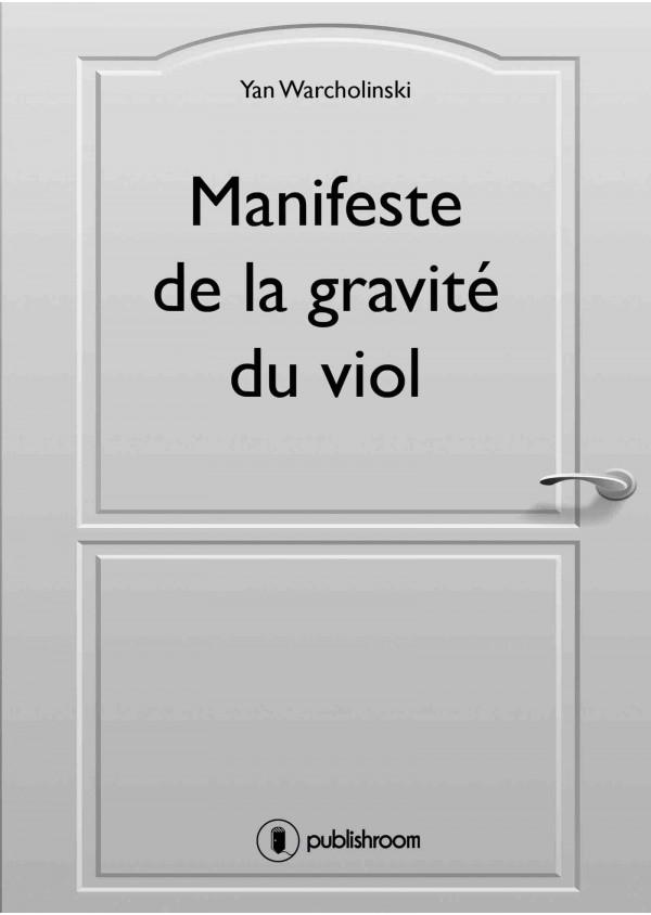 """""""Manifeste de la gravité du viol"""" de Yan Warcholinski"""