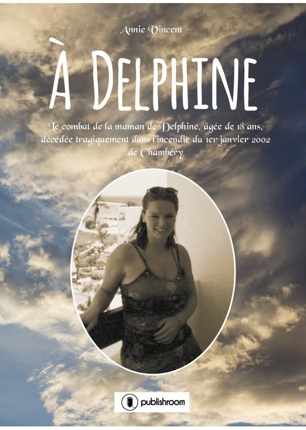 """""""A Delphine,"""" de Annie Vincent"""
