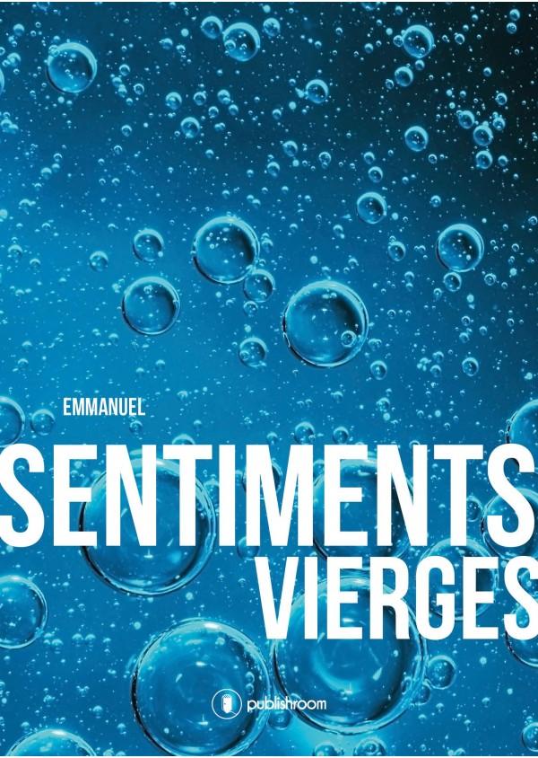 """""""Sentiments vierges"""" de Emmanuel"""