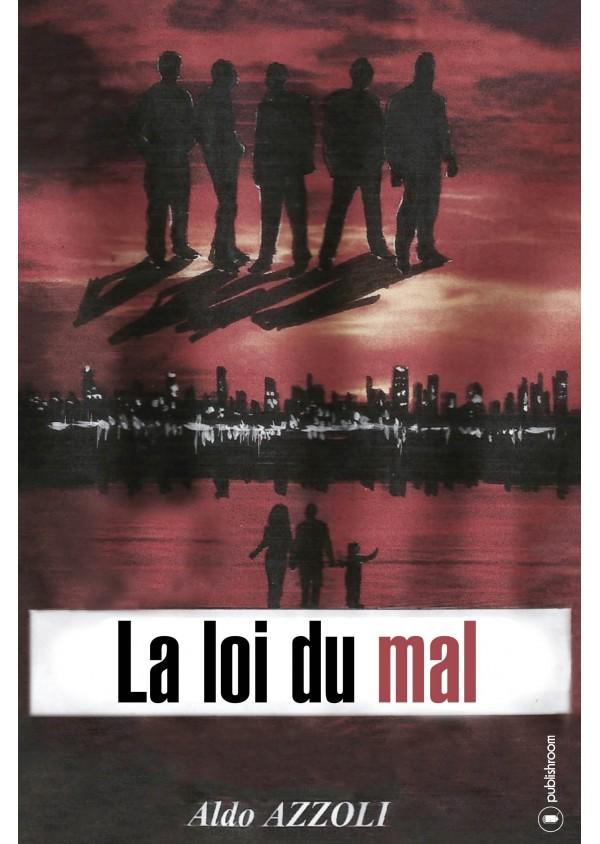 """""""La loi du mal"""" de Aldo Azzoli"""
