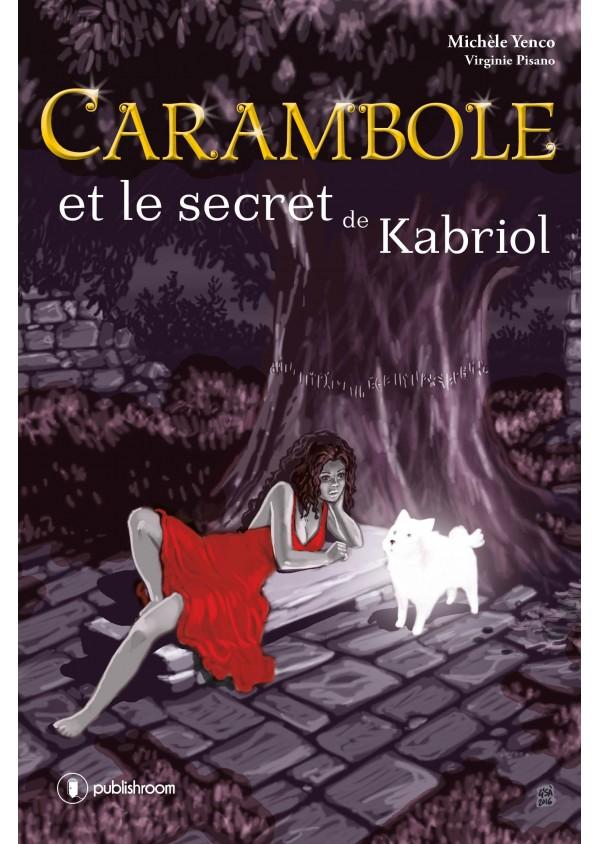 """Carambole et le secret de Kabriol"" de Virginie Pisano"