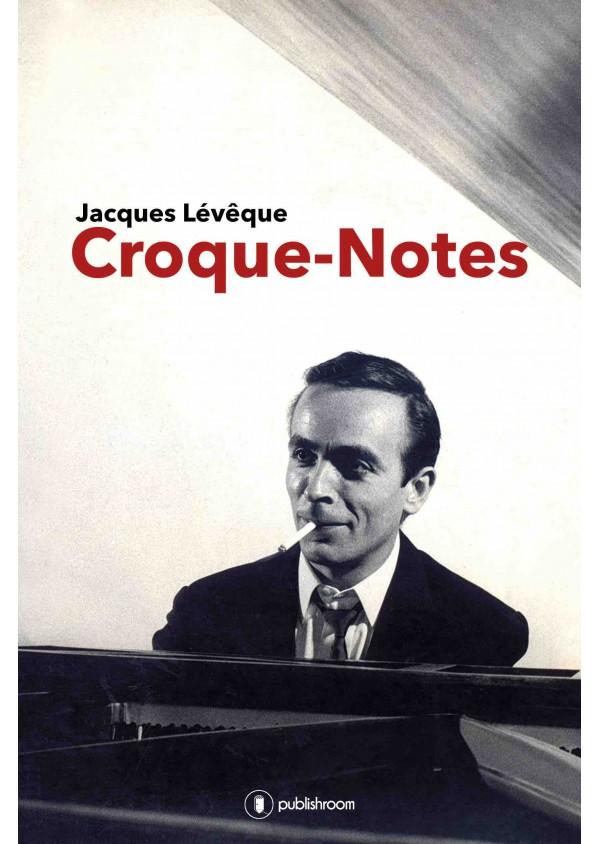 """""""Croque-notes"""" de Jacques Lévêque"""