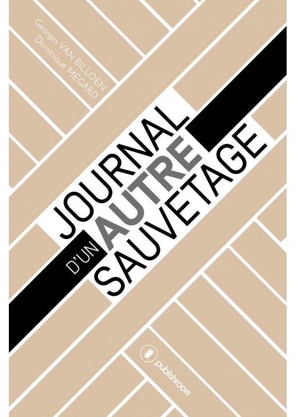 """""""Journal d'un autre sauvetage"""" de Georges Van Billoen et Dominique Megard"""