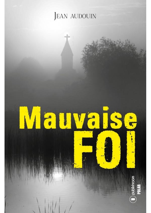 """Mauvaise foi"" de Jean Audouin"