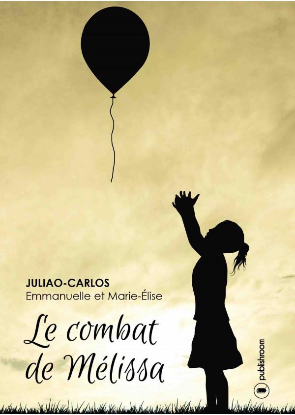 """""""Le combat de Mélissa"""" de Marie-Elise et Emmanuelle Juliao-Carlos"""