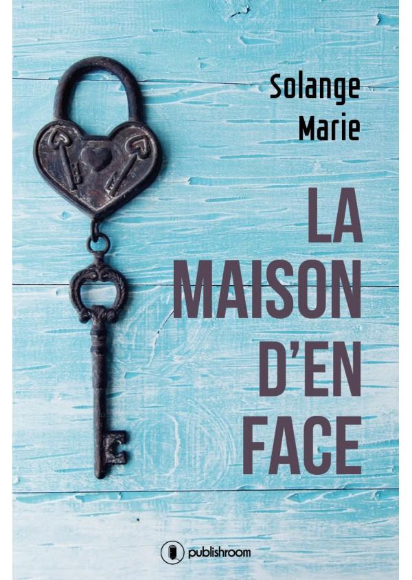"""""""La maison d'en face"""" de Solange Marie"""