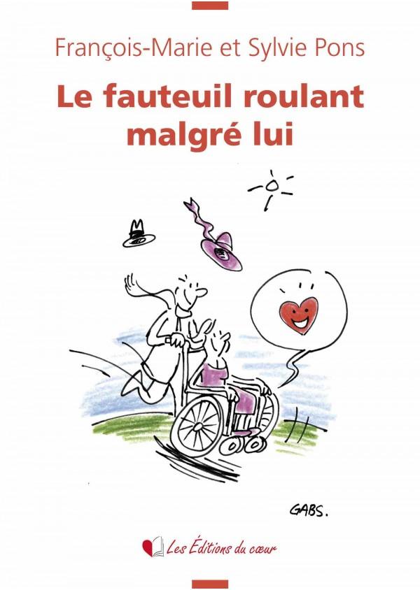 """""""Le fauteuil roulant malgré lui"""" de François-Marie et Sylvie Pons"""