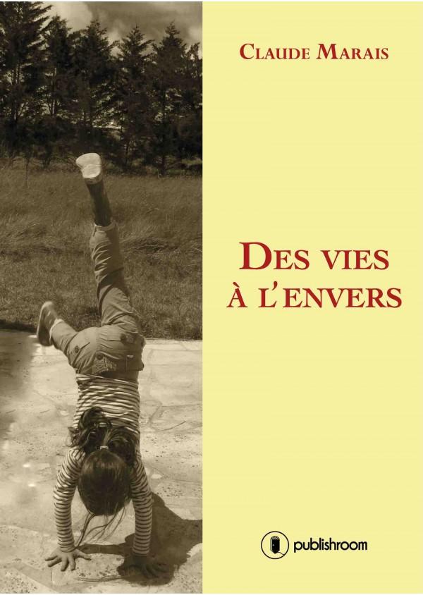 """""""Des vies à l'envers"""" de Claude Marais"""