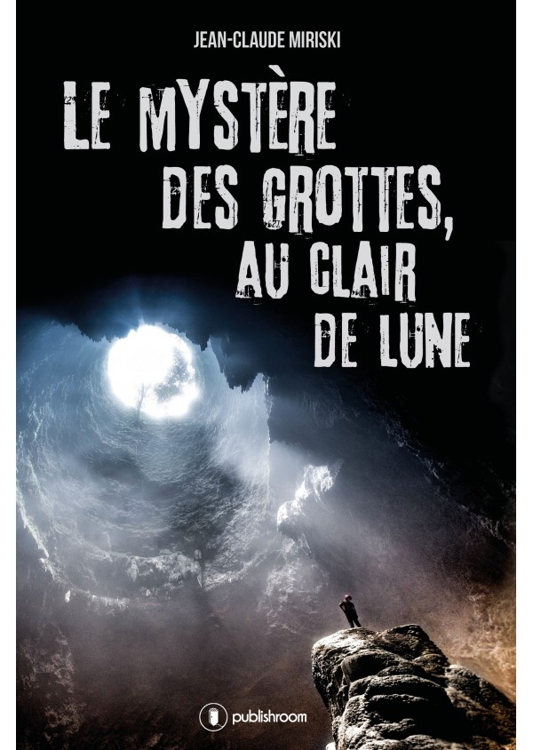 """""""Le mystère des grottes au clair de lune"""" de Jean-Claude Miriski"""