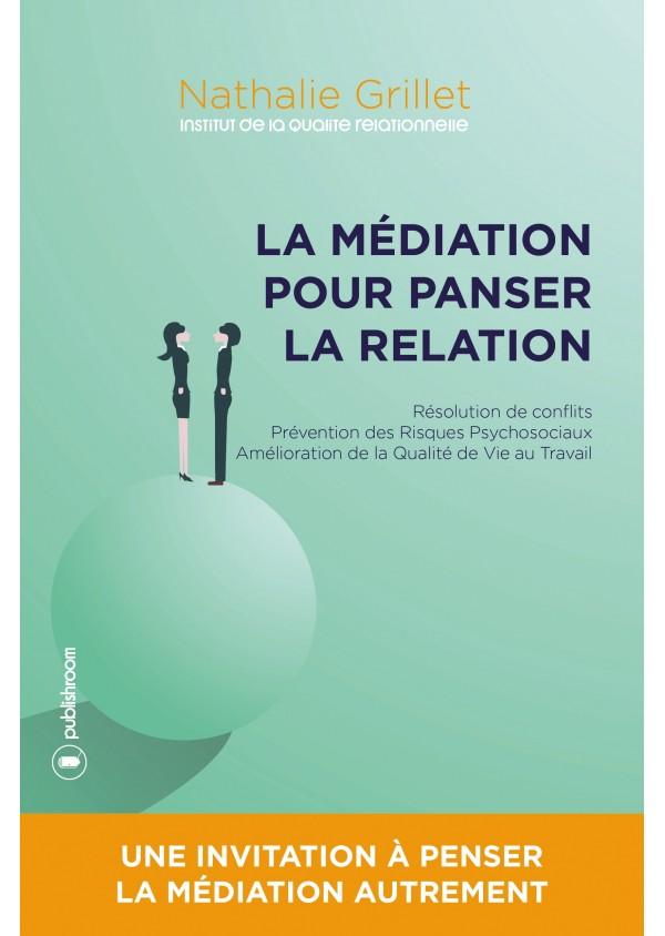 """""""La médiation pour panser la relation"""" de Nathalie Grillet"""