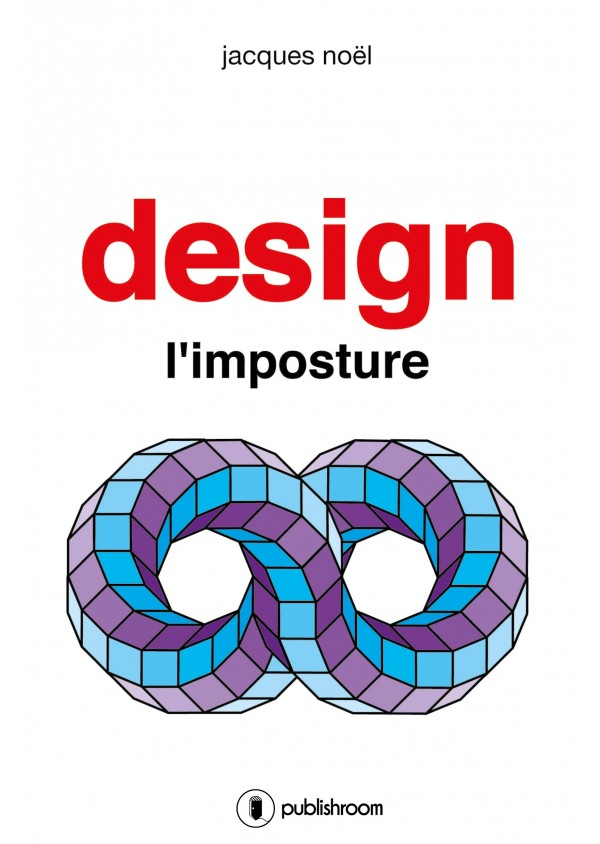 """Design, l'imposture"" de Jacques Noël"
