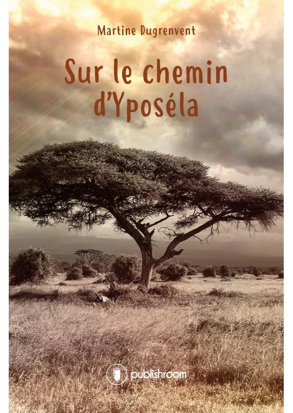 """""""Sur le chemin d'Yposéla"""" de Martine Dugrenvent"""