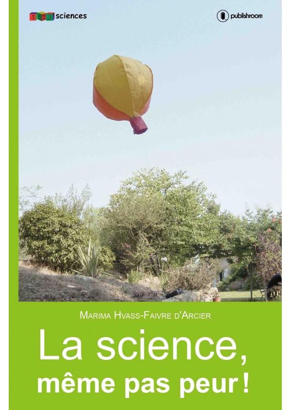 """""""La science même pas peur"""" de Marima Hvass-Faivre d'Arcier"""