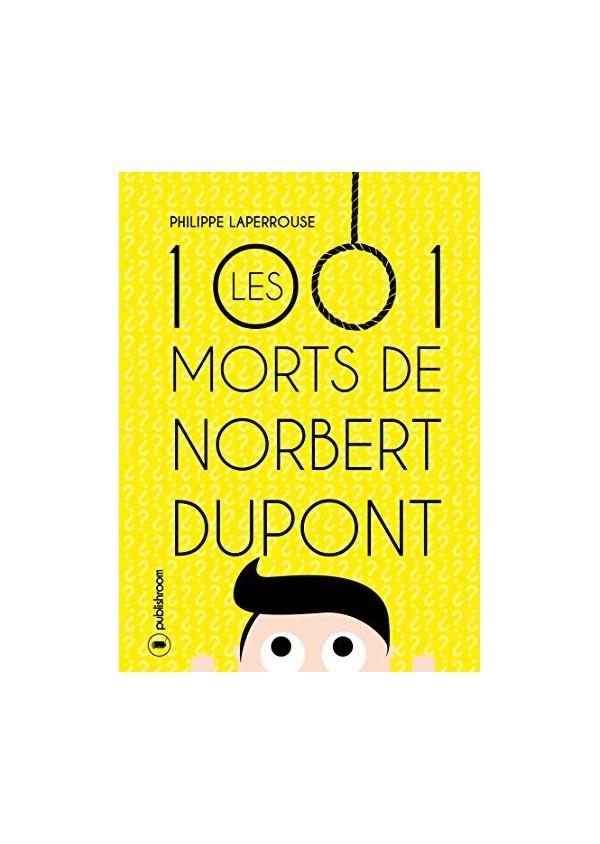 """""""Les 1001 morts de Norbert Dupont"""" de Philippe Laperrouse"""