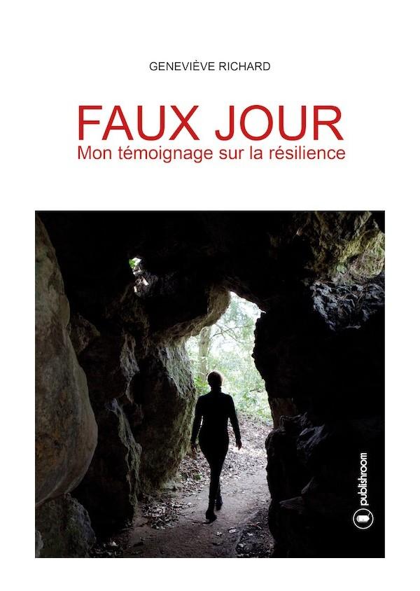 """""""Faux-jour : mon témoignage sur la résilience"""" de Geneviève Richard"""