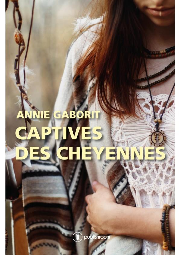 """Captive des cheyennes"" de Annie Gaborit"