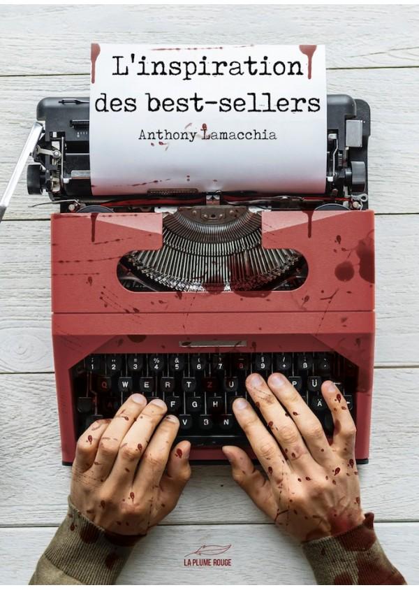 """""""L'inspiration des best-sellers"""" de Anthony Lamacchia"""