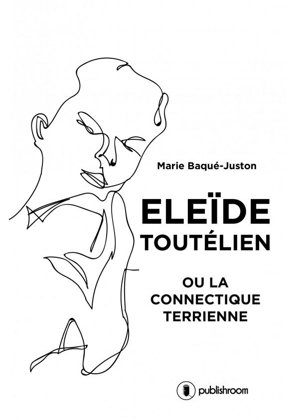 Eleïde Toutélien ou la connectique terrienne