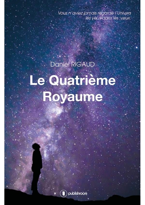 """Le quatrième royaume"" de Daniel Rigaud"