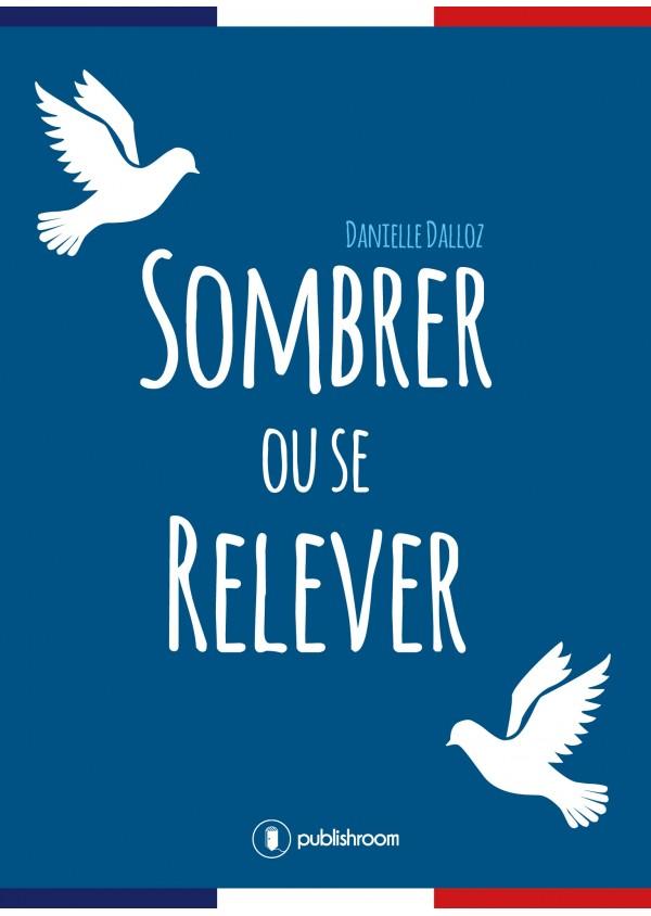 """""""Sombrer ou se relever"""" de Danielle Dalloz"""