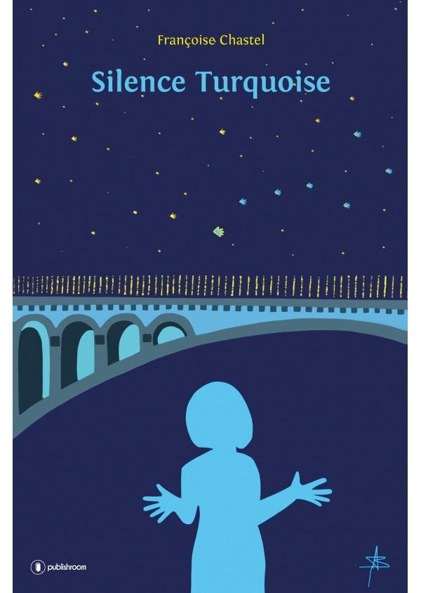 """Silence turquoise"" de Françoise Chastel"