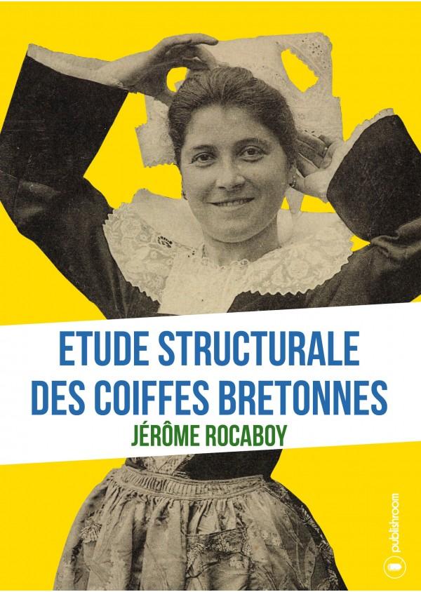 """""""Etude structurale des coiffes bretonnes"""" de Jérôme Rocaboy"""