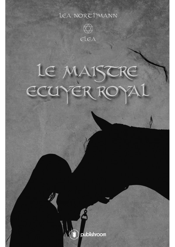 """""""Le maistre écuyer royal"""" de Léa Northmann"""
