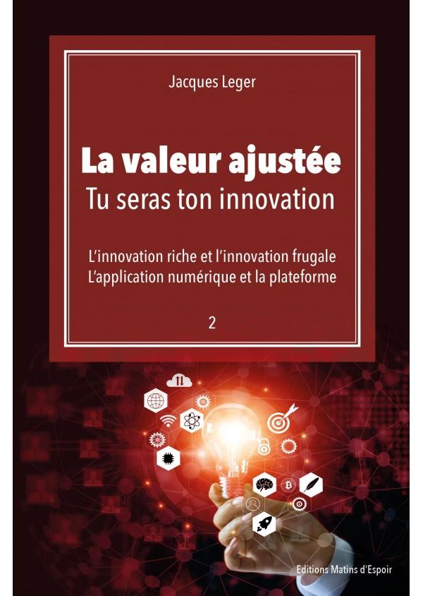 """""""La valeur ajustée : Tu seras ton innovation"""" de Jacques Leger"""