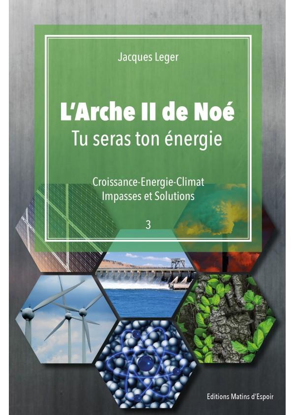 """""""L'arche de II de Noé : Tu seras ton énergie"""" de Jacques Leger"""