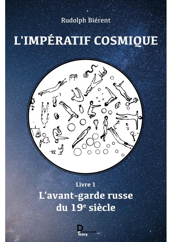 """""""L'impératif cosmique : Livre 1, l'avant-garde russe du 19é siècle"""" de Rudolph Biérent"""