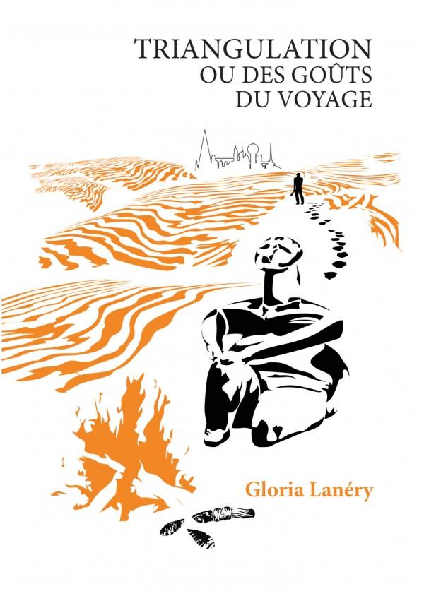 """""""Triangulation ou des goûts du voyage"""" de Gloria Lanéry"""
