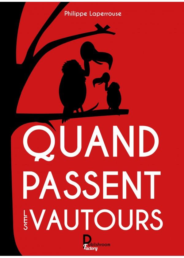 """""""Quand passent les vautours"""" de Philippe Laperrouse"""