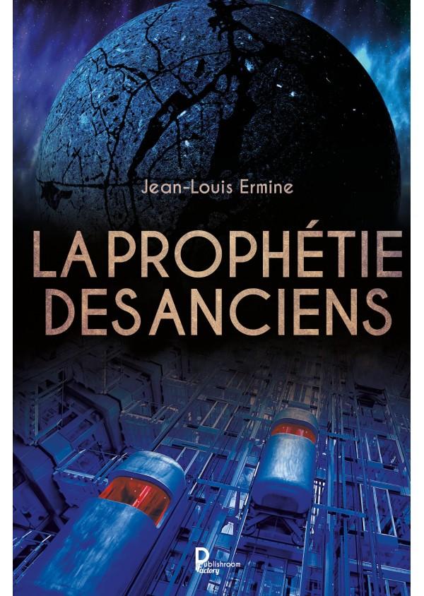 """""""La prophétie des anciens"""" Jean-Louis Ermine"""