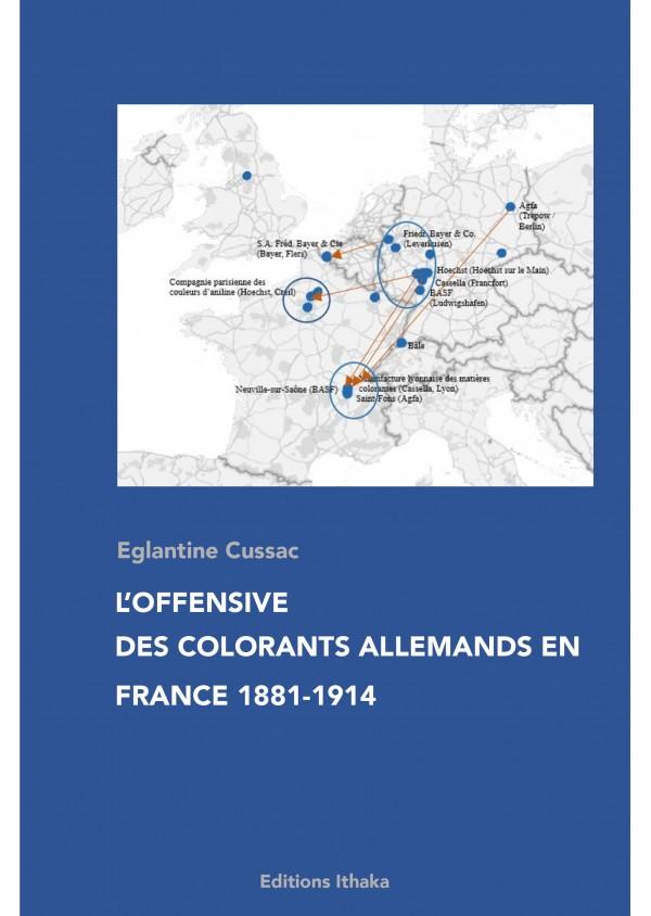 """""""L'offensive des colorant allemands en France 1881-1914"""" d4eglantique Cussac"""