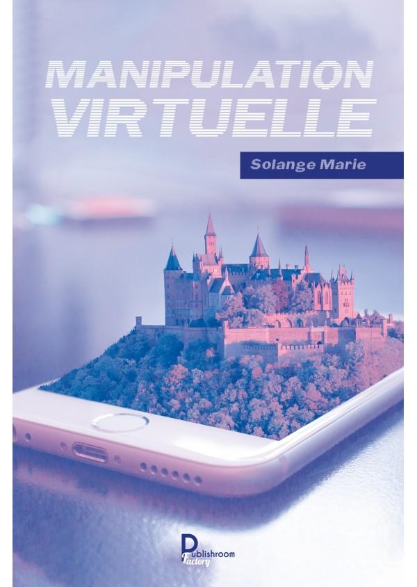 """""""Manipulation virtuelle"""" de Solange Marie"""