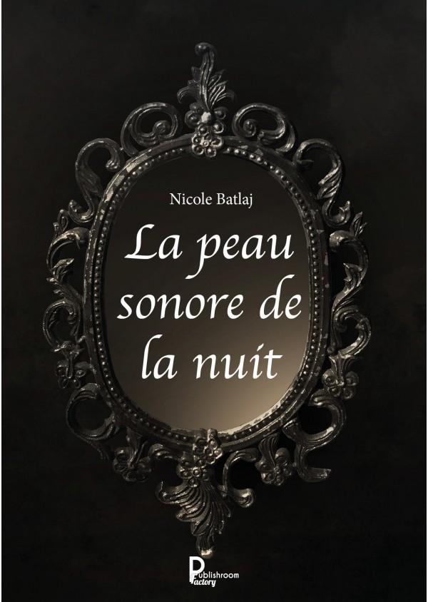 """""""La peau sonore de la nuit"""" de Nicole Batlaj"""